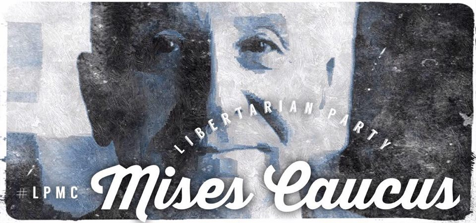 Libertarian Party Mises Caucus