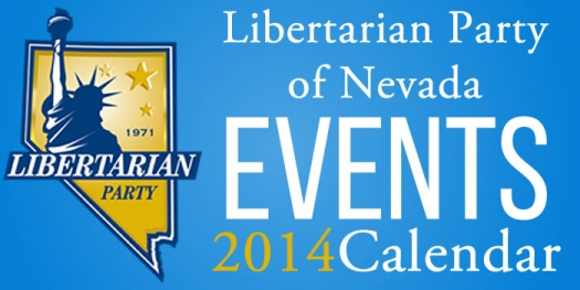 Libertarian Party of Nevada Announces New Events Throughout the Rest of 2014