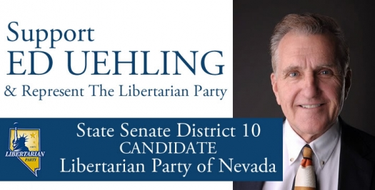Support Ed Uehling Libertarian Candidates for State Senate & Represent the Libertarian Party