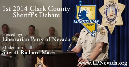 The Libertarian Party of Nevada Announces First Clark County Sheriff Debate with Guest Moderator Sheriff Richard Mack
