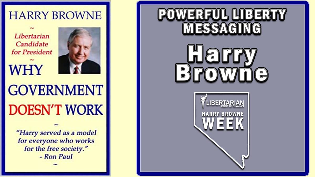 Harry Browne Week Day 4