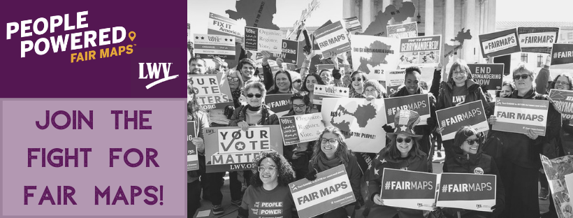 People Powered Fair Maps LWV Logo - Join the Fight for Fair Maps - Image of people rallying at the Supreme Court