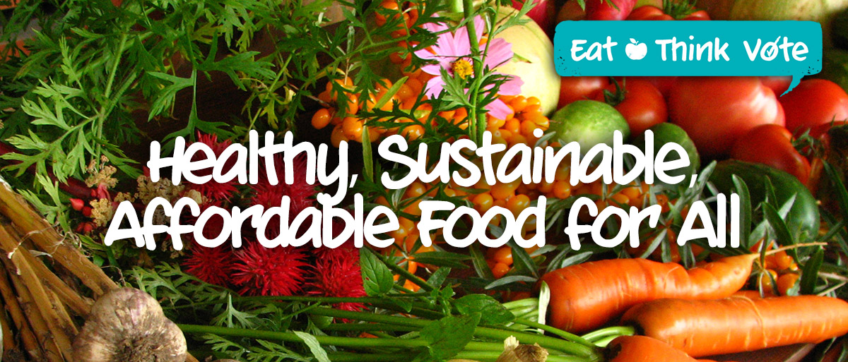 banner_-_Healthy_sustainable_food_for_all_eat_think_vote_.jpg