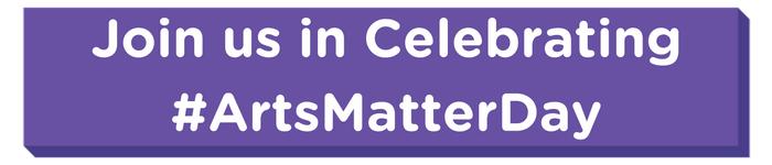 Join_us_in_Celebrating__ArtsMatterDay.png