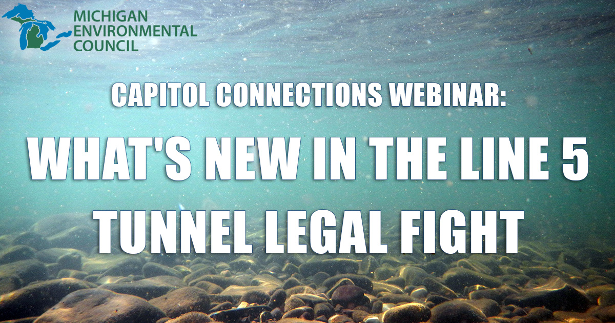 Capitol Connection Webinar: What's New in the Line 5 Tunnel Legal Fight