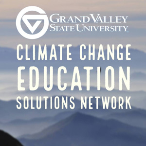 GVSU Climate Change Education Solutions Network