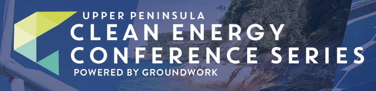 Upper Peninsula Clean Energy Conference Series