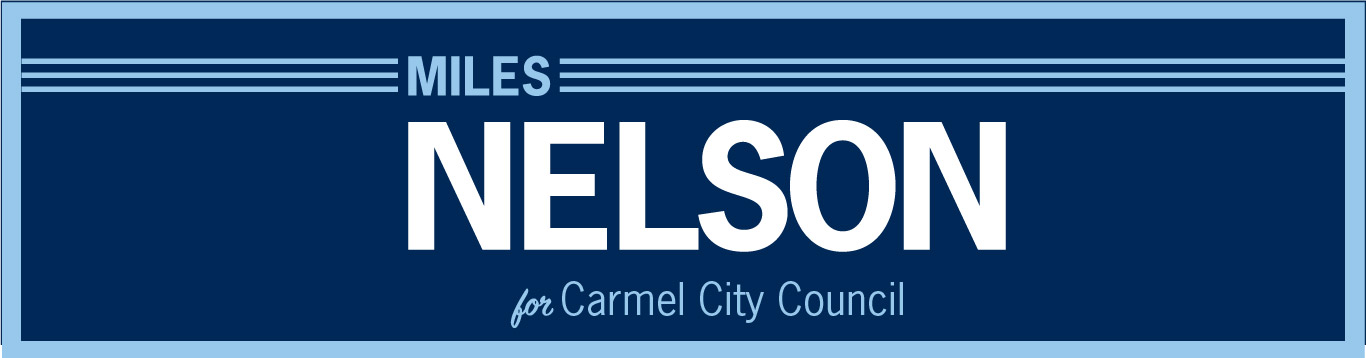 Miles Nelson for Carmel City Council