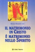 Matrimonio in Cristo Matrimonio nello Spirito