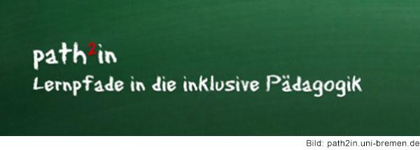 Weiße Kreideschrift auf grüner Tafel: path2 in, Lernpfade in die inklusive Pädagogik