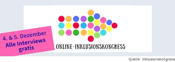 Logo des Online-Inklusionskongress. Rosa Rechteck mit Aufschrift: 4. & 5.12. alle Interviews gratis.