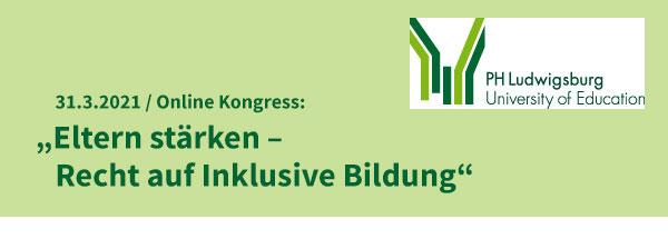 """Logo der PH Ludwigsburg. Schriftzug: Online-Kongress, 31.3.2021:""""Eltern stärken - Recht auf Inklusive Bildung"""""""