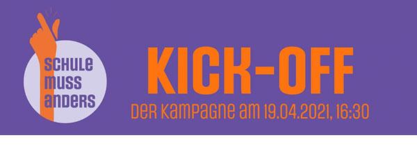 Lila Fläche mit Logo der Aktion Schule muss anders und Schriftzug KICK-OFF der Kampagne am 19.04.2021,16.30