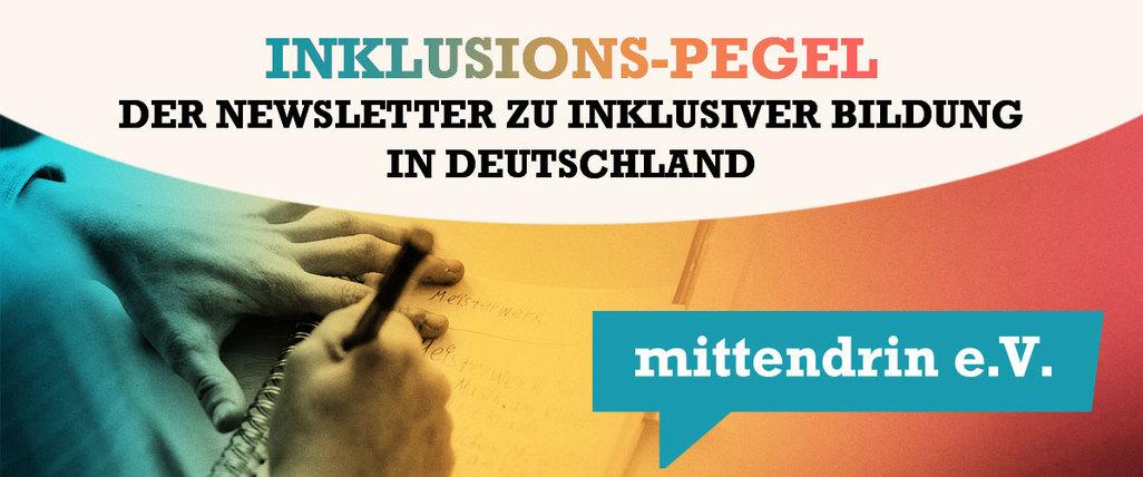 Inklusions-Pegel - Der Newsletter zu inklusiver Bildung in Deutschland