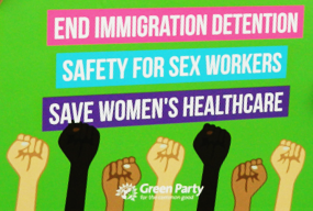 End Immigration Detention, Safety for Sex Workers, Save Women's Healthcare