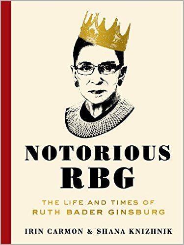 Notorious RBG: The Life and Time of Ruth Bader Ginsburg