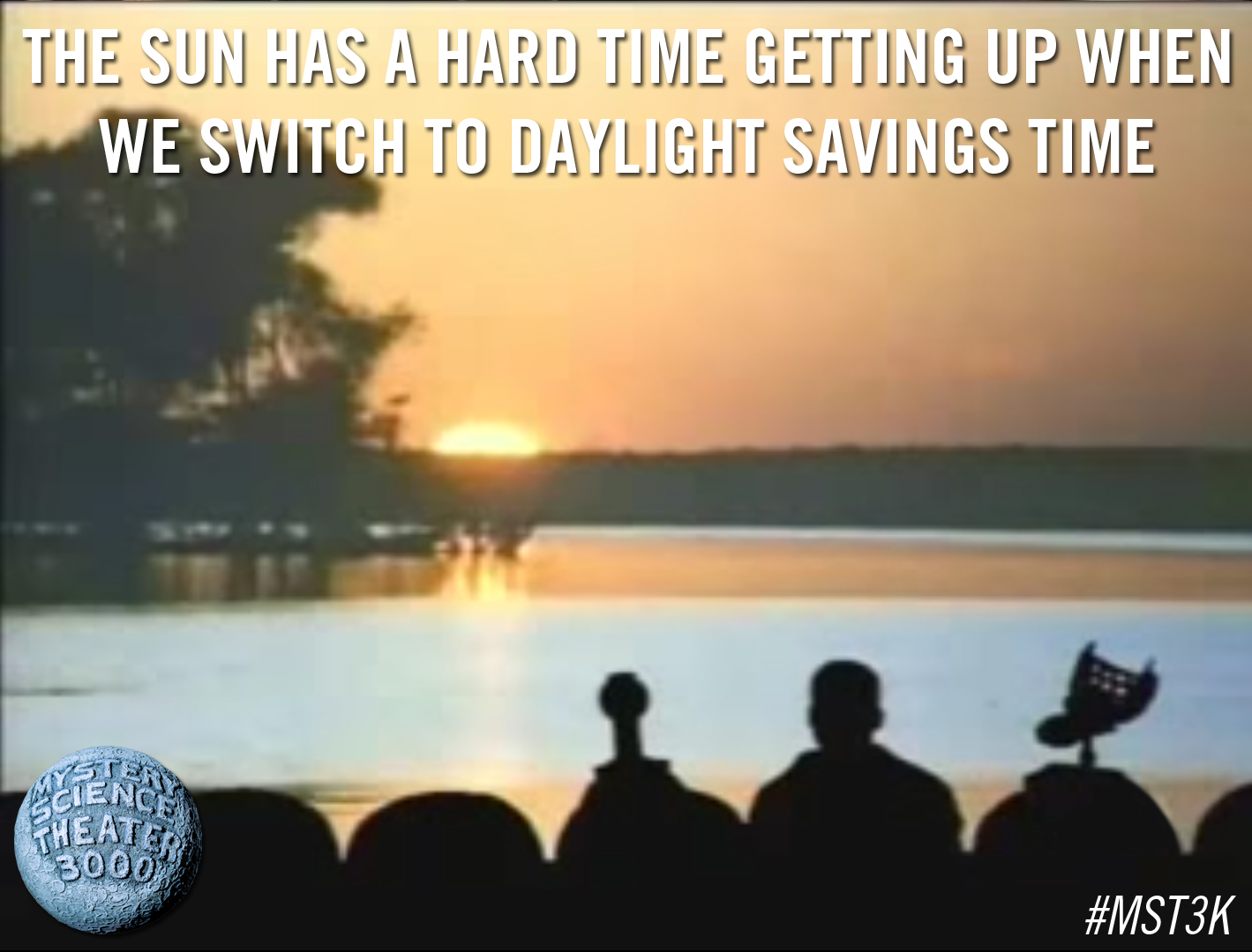 MST3K Monday: Daylight Saving Edition