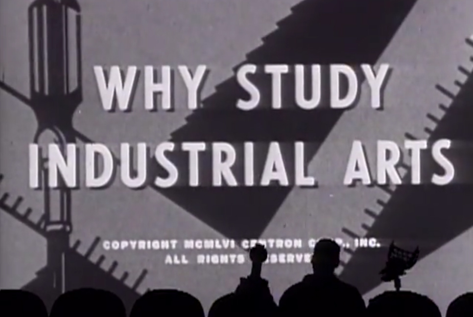 Why Study Industrial Arts (Short)