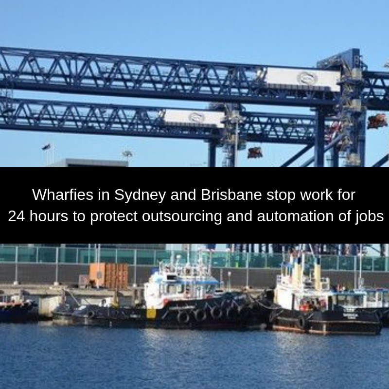 Wharfies_in_Sydney_and_Brisbane_stop_work_for_24_hours_to_protect_outsourcing_and_automation_of_jobs.png