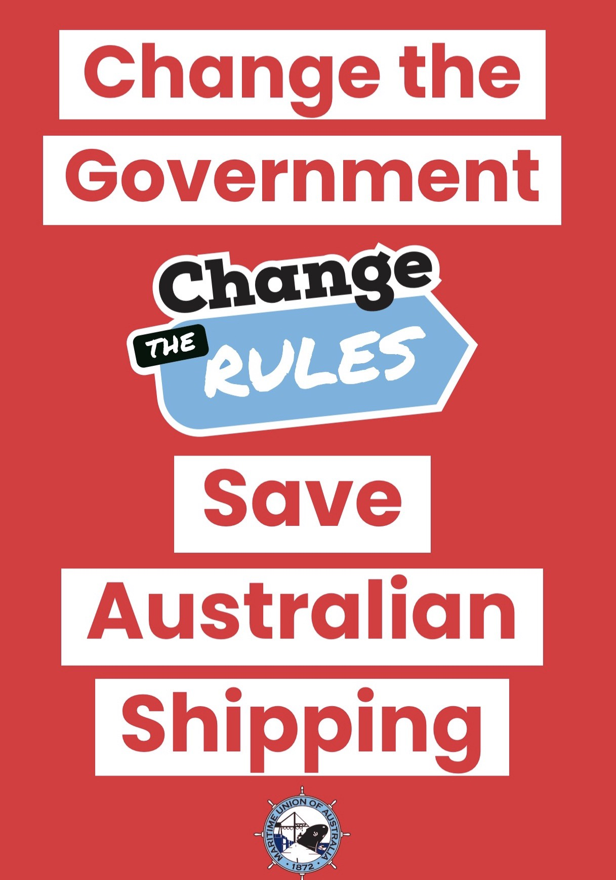 Change the Government, Change the Rules, Save Australian Shipping Poster