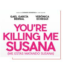 'You're Killing Me Susana' to Premiere!