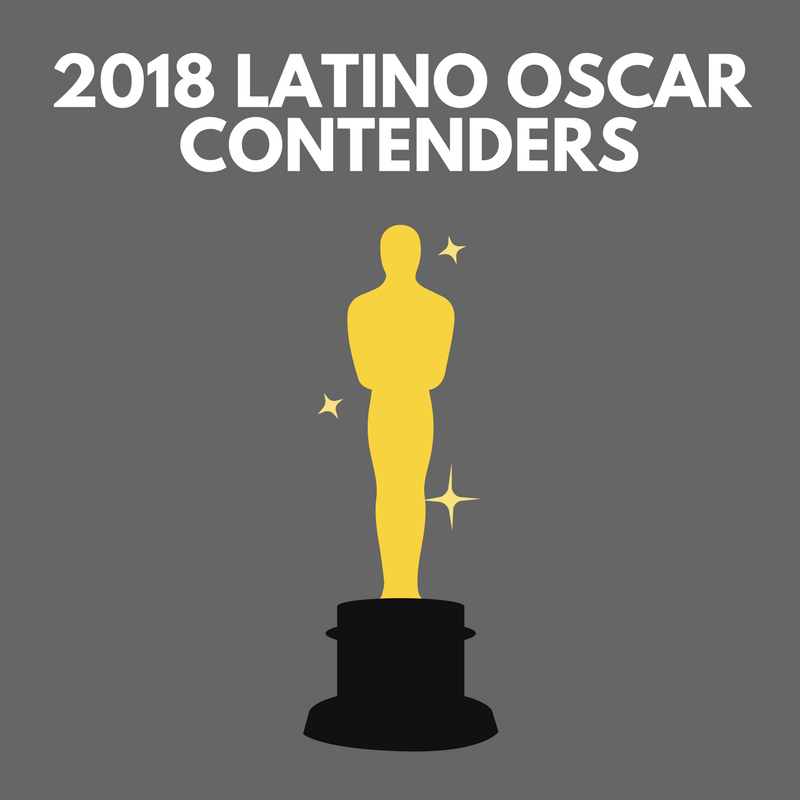 Latino Film Contenders for 2018 Oscars