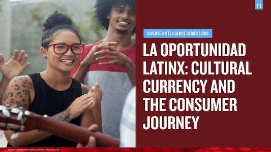 Diverse Intelligence Series 2019: La Opportunidad Latinx: Cultural Currency And The Consumer Journey