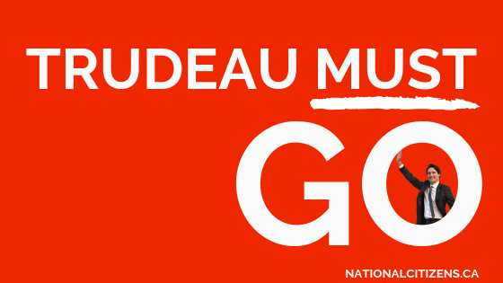 Trudeau Must Go