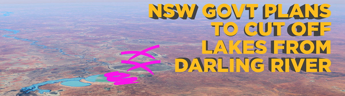 NSW Govt plans to cut off the Menindee Lakes