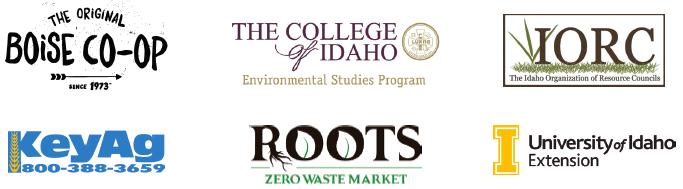 Boise Co-Op, The College of Idaho Environmental Studies Program, The Idaho Organization of Resource Councils, KeyAg, Roots Zero Waste Market, University of Idaho Extension