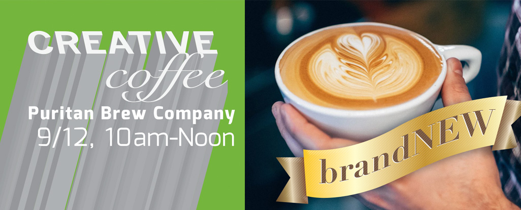 Creative Coffee at Puritan 9/12, 10am to noon