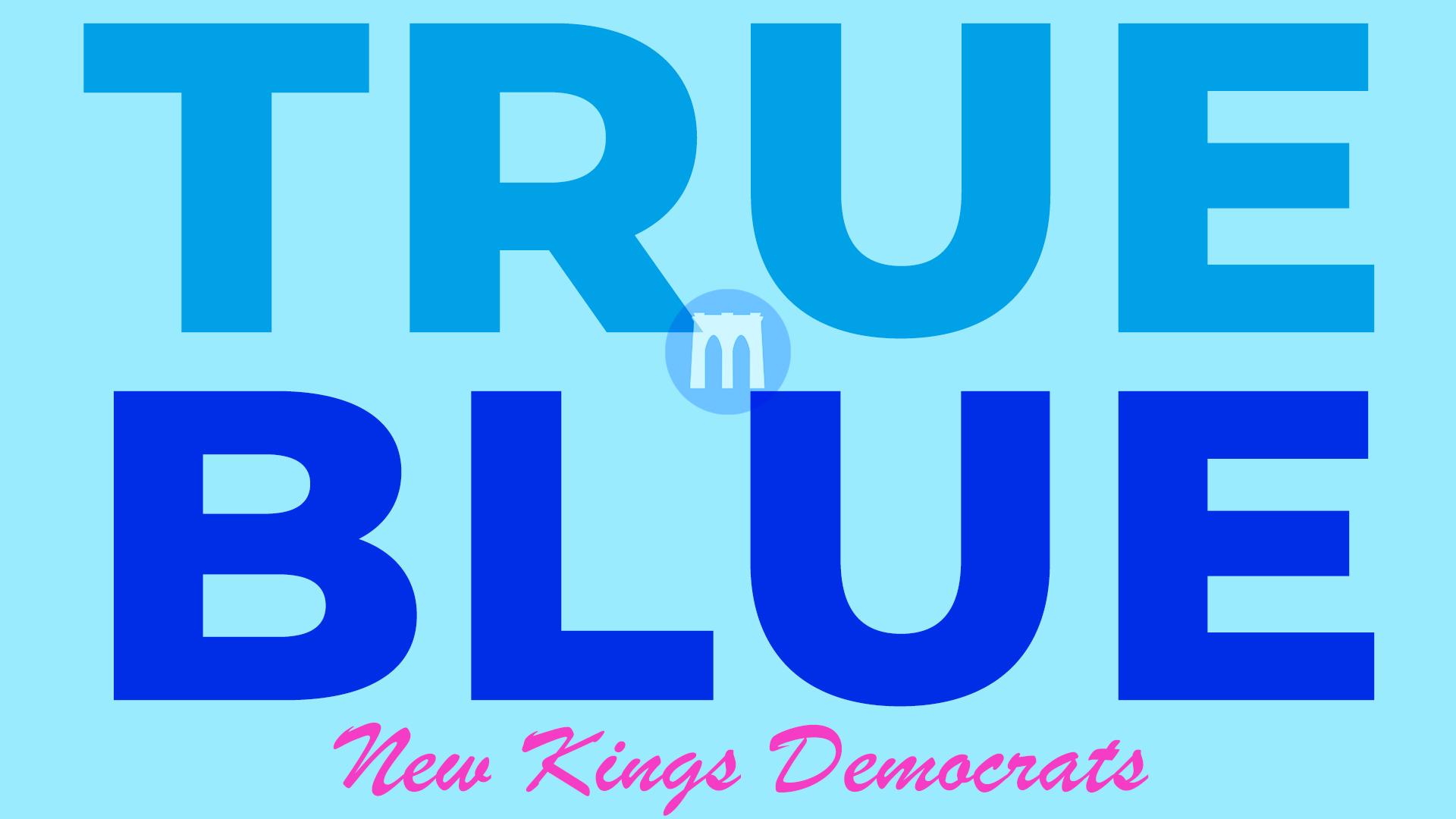 True Blue - New Kings Democrats