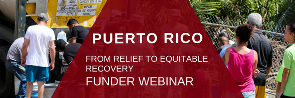 Puerto Rico: From Relief to Equitable Recovery Funder Webinar