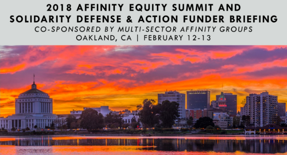 2018 Affinity Equity Summit and Solidarity Defense & Action Funder Briefing, co-sponsored by multi-sector affinity groups