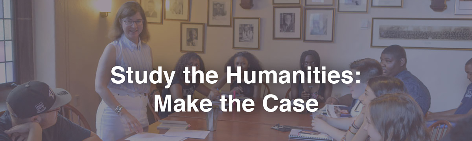 Make the case for studying the humanities as an undergraduate!