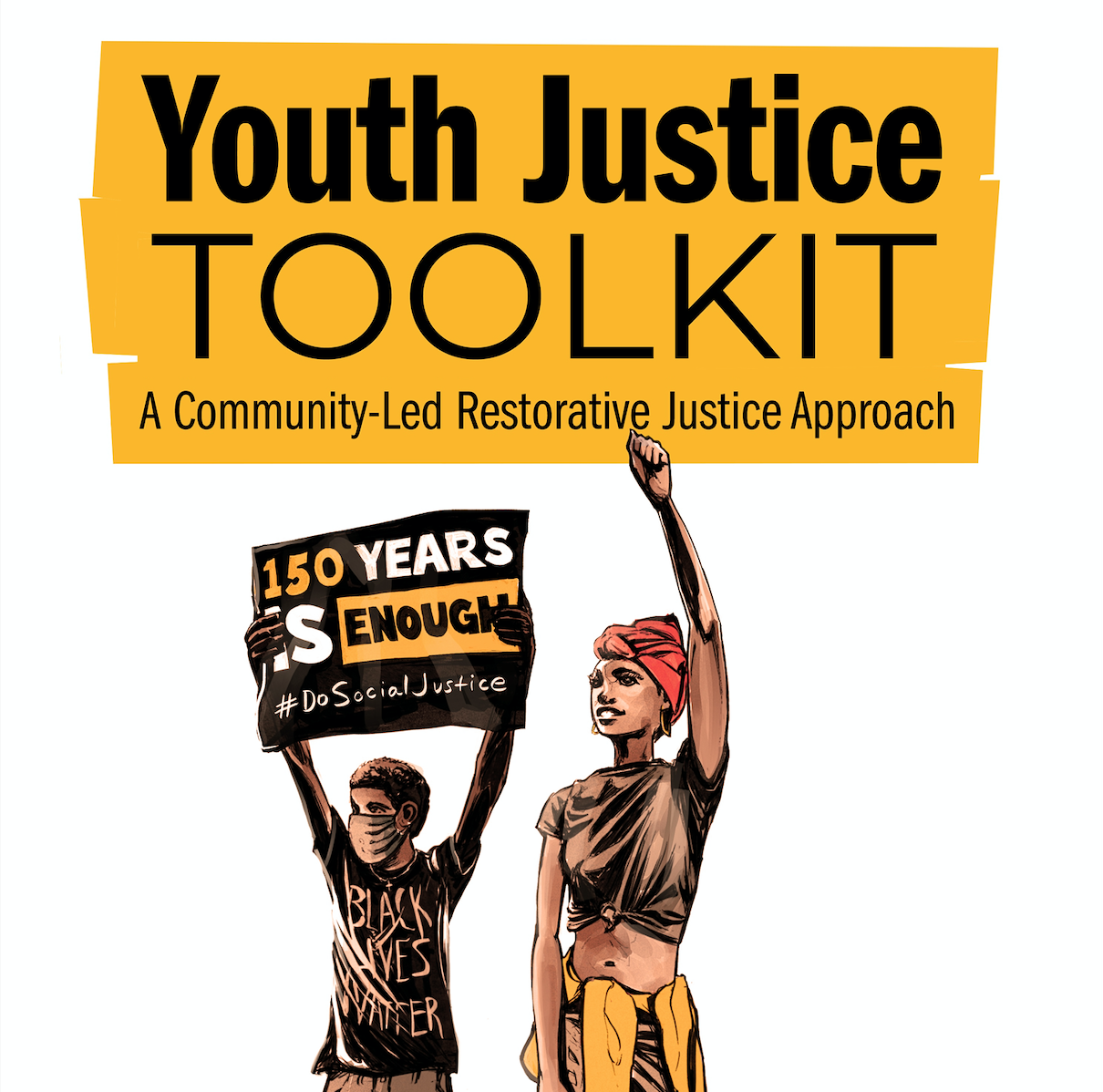 Click here for our Youth Justice Toolkit: A Community Led Restorative Justice Approach