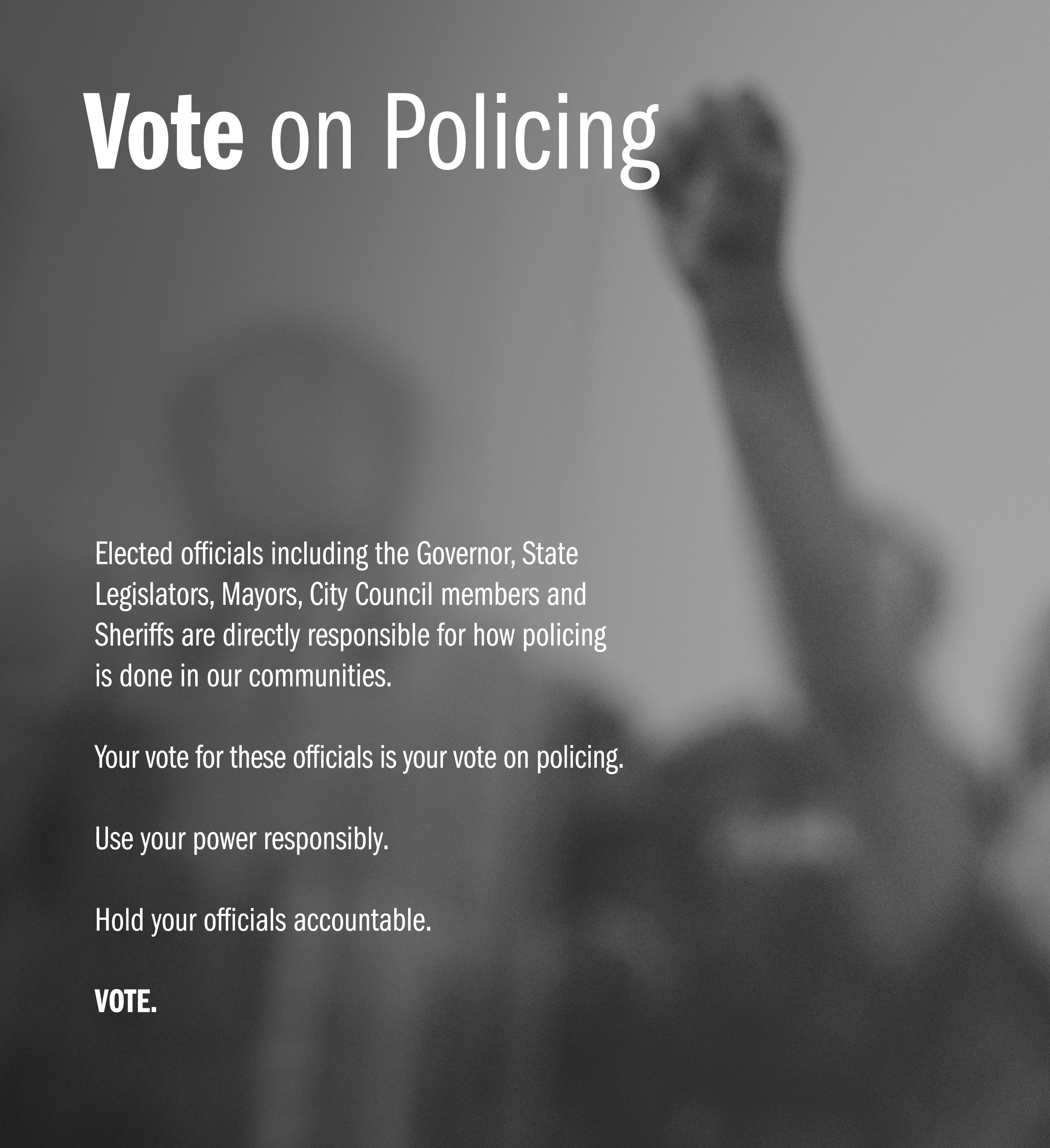 Your Vote for Elected Officials is Your Vote on Policing. Click here to learn why.