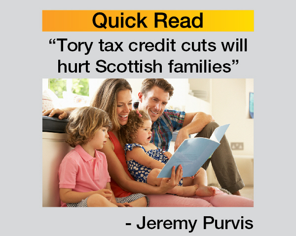 Tory Tax Credit cuts will hit the poorest, hardest, writes Jeremy Purvis