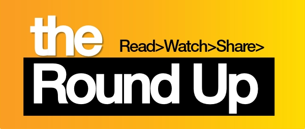 The Round Up, Read, Watch, Share