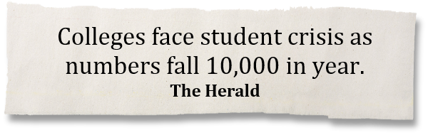 Colleges face student crisis as numbers fall 10,000 in year. - The Herald