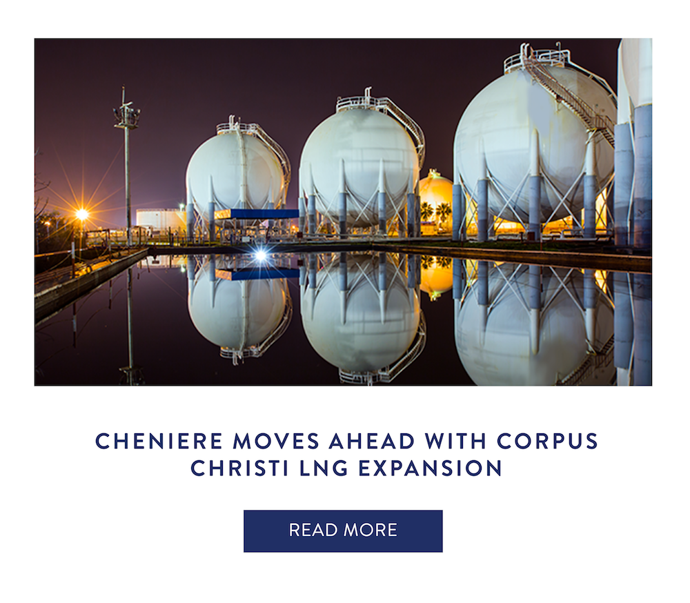 Cheniere Moves Ahead With Corpus Christi LNG Expansion