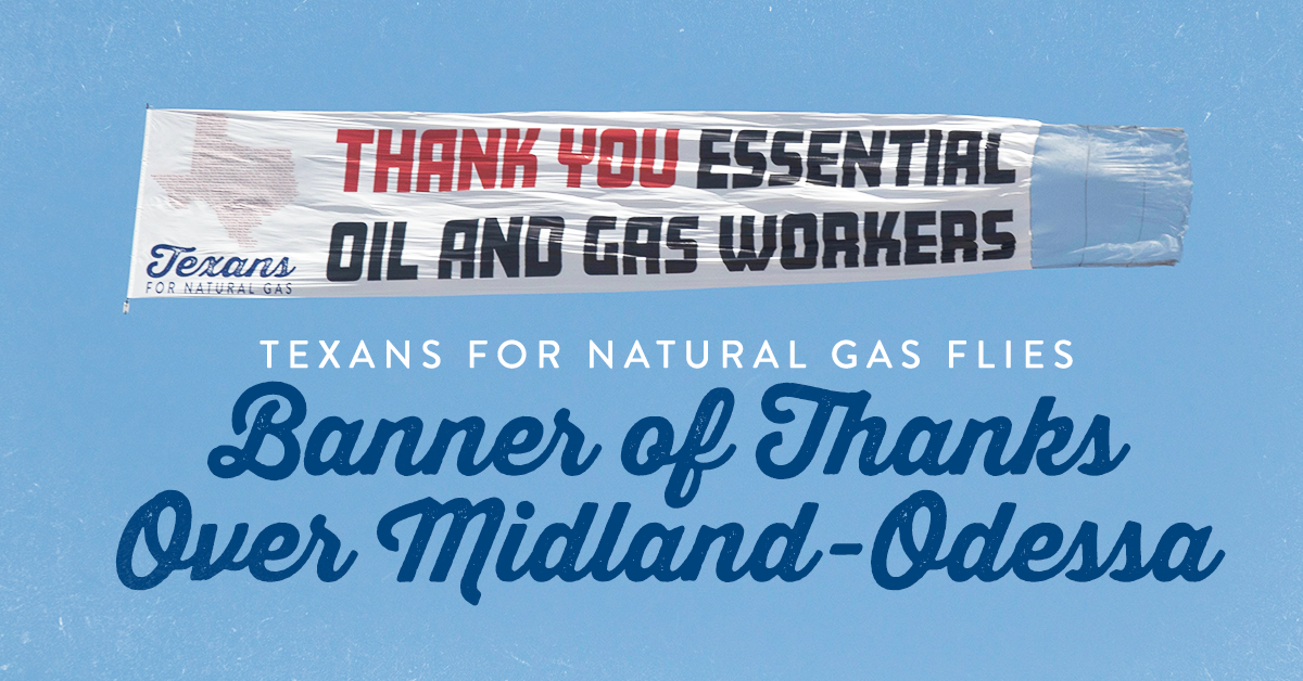 Texans for Natural Gas flies banner of thanks over Midland-Odessa