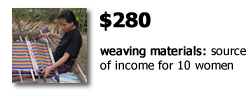 $280 provides hand-weaving materials for a group of 10 women to generate income