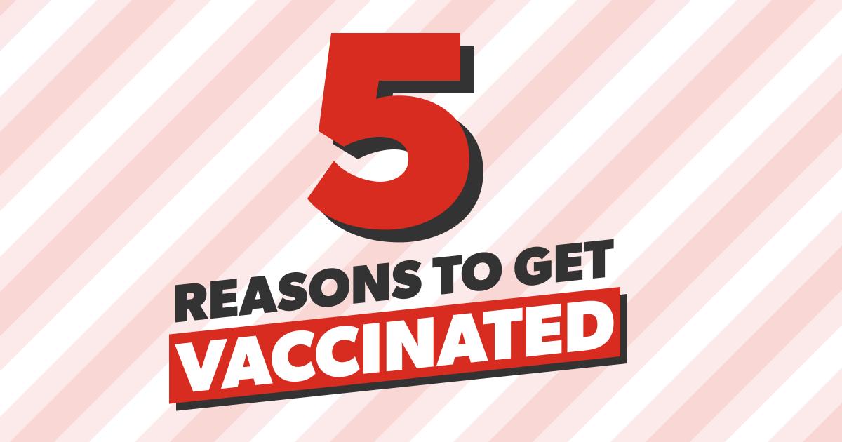 5 reasons to get vaccinated thumbnail