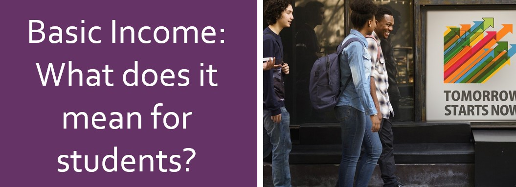 Basic Income - What does it mean for students?