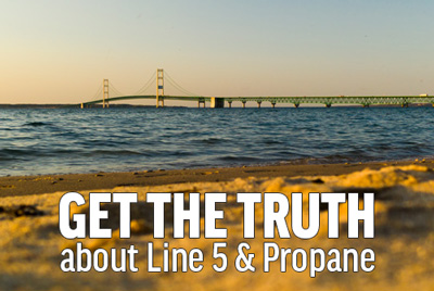 Get The Truth about Line 5 and Propane