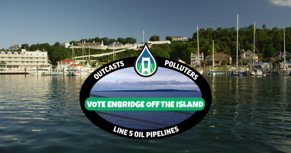 Enbridge Doesn't Belong on Mackinac Island