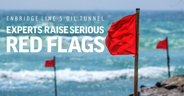 Serious Red Flags about Enbridge Oil Tunnel Project
