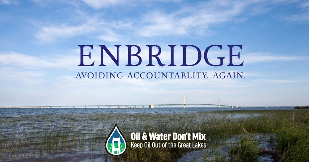 Enbridge: Avoiding Accountability. Again.