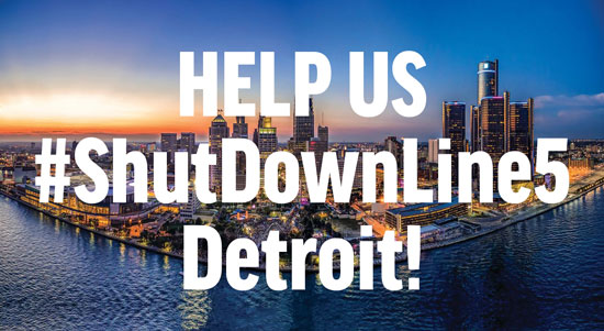 Shut Down Line 5, Detroit!